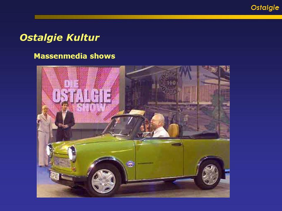 Ostalgie Ostalgie Kultur Massenmedia shows