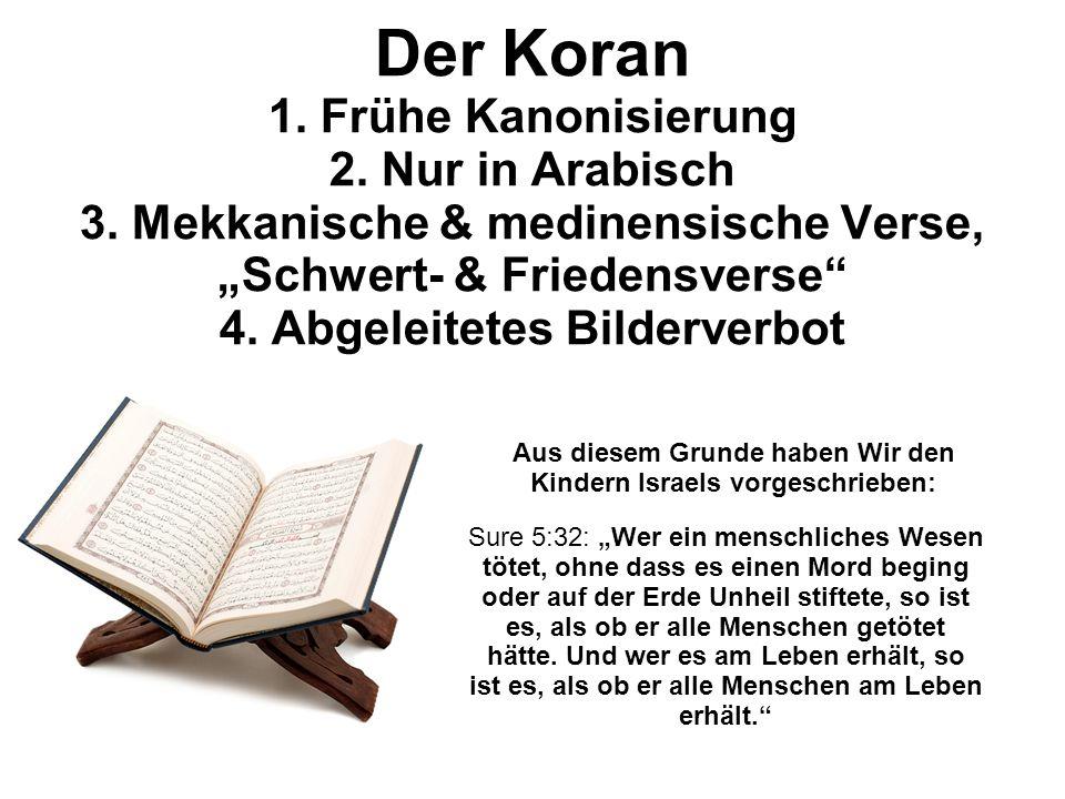 Der Koran 1.Frühe Kanonisierung 2. Nur in Arabisch 3.