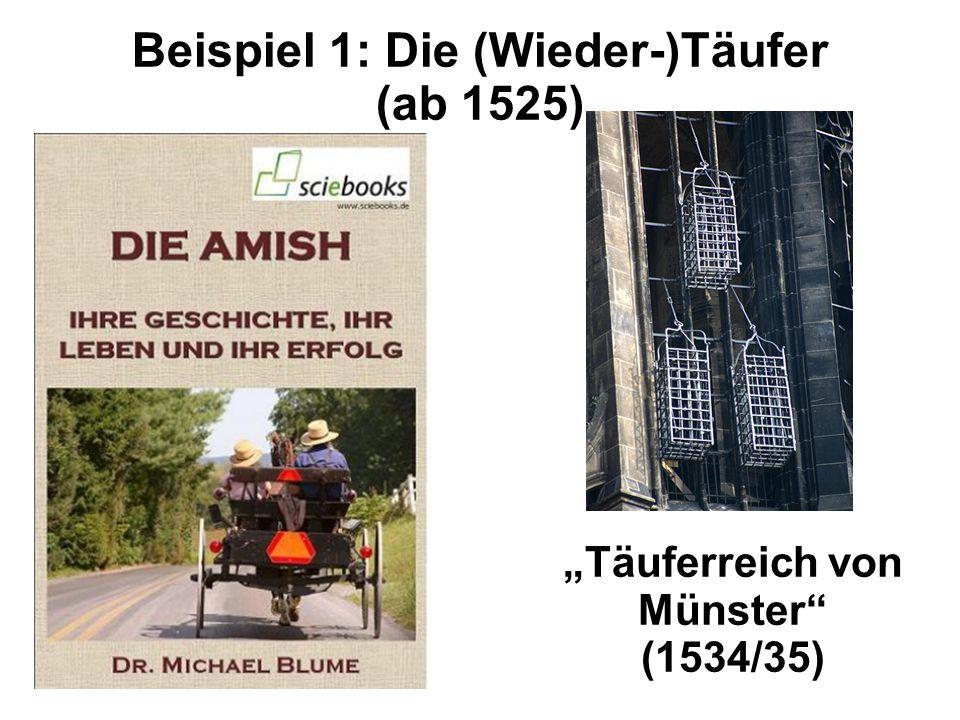 """Beispiel 1: Die (Wieder-)Täufer (ab 1525) """"Täuferreich von Münster (1534/35)"""