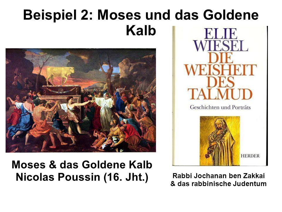 Beispiel 2: Moses und das Goldene Kalb Moses & das Goldene Kalb Nicolas Poussin (16.