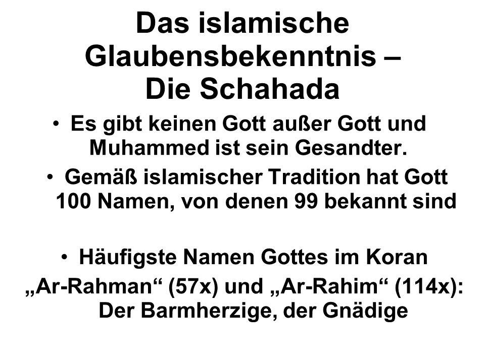 Das islamische Glaubensbekenntnis – Die Schahada Es gibt keinen Gott außer Gott und Muhammed ist sein Gesandter.