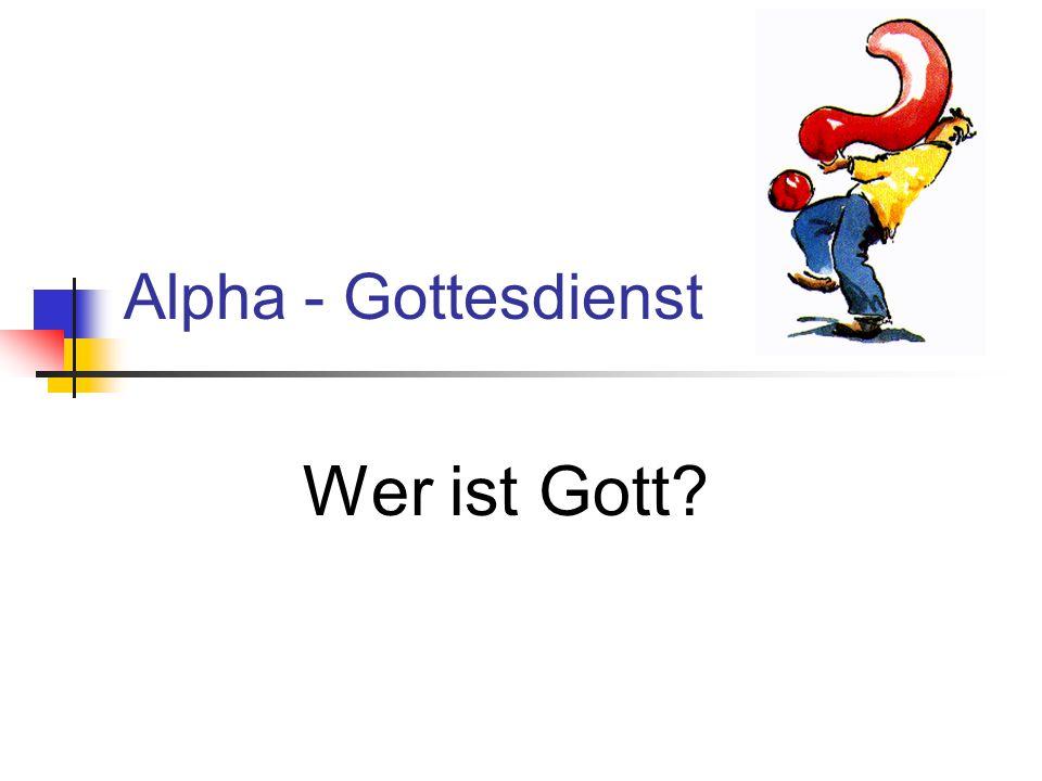 Alpha - Gottesdienst Wer ist Gott?