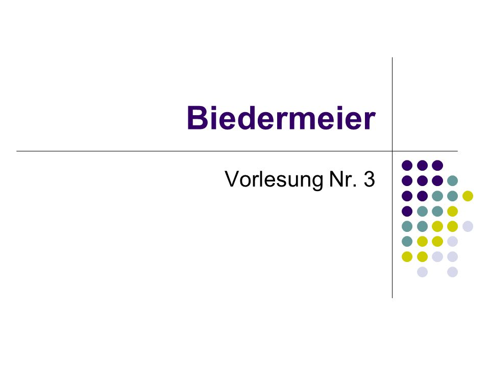 Biedermeier Vorlesung Nr. 3