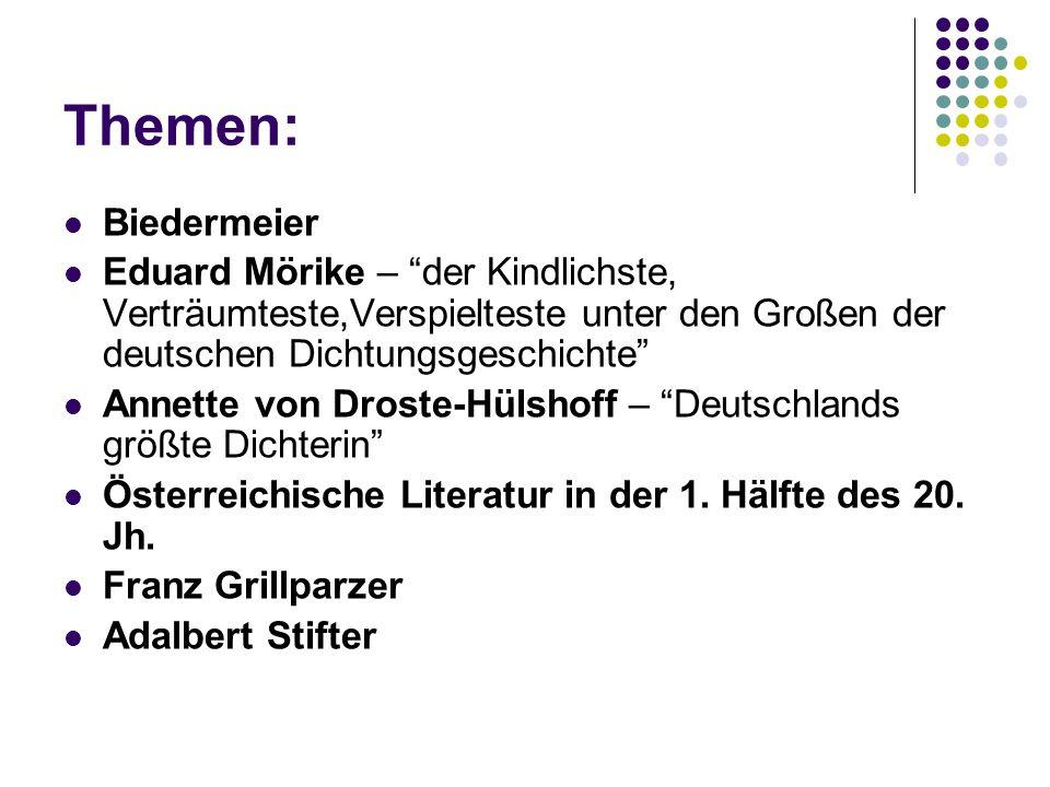 """Themen: Biedermeier Eduard Mörike – """"der Kindlichste, Verträumteste,Verspielteste unter den Großen der deutschen Dichtungsgeschichte"""" Annette von Dros"""