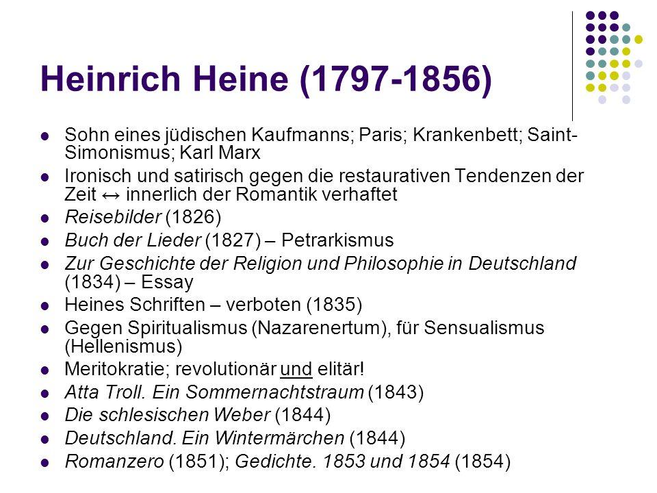 Sohn eines jüdischen Kaufmanns; Paris; Krankenbett; Saint- Simonismus; Karl Marx Ironisch und satirisch gegen die restaurativen Tendenzen der Zeit ↔ i