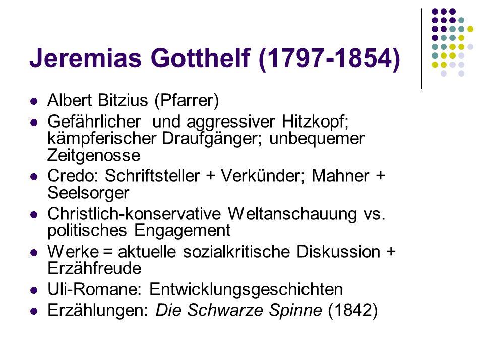 Albert Bitzius (Pfarrer) Gefährlicher und aggressiver Hitzkopf; kämpferischer Draufgänger; unbequemer Zeitgenosse Credo: Schriftsteller + Verkünder; M