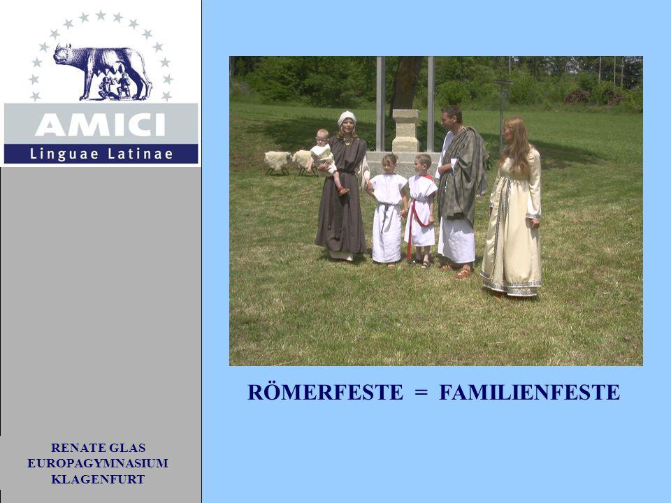 RENATE GLAS EUROPAGYMNASIUM KLAGENFURT RÖMERFESTE = FAMILIENFESTE