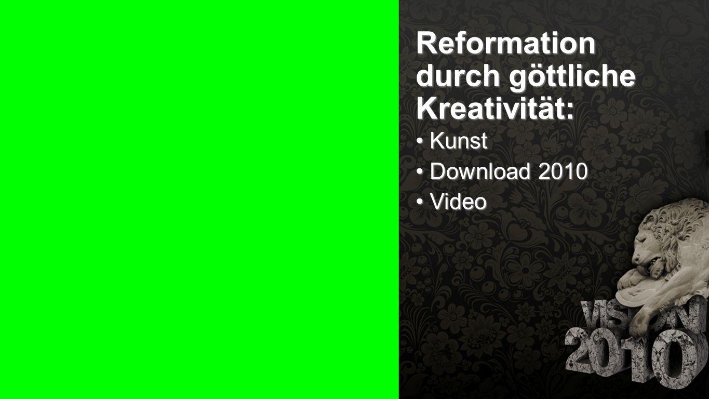 Seiteneinblender Reformation durch göttliche Kreativität: Kunst Kunst Download 2010 Download 2010 Video Video