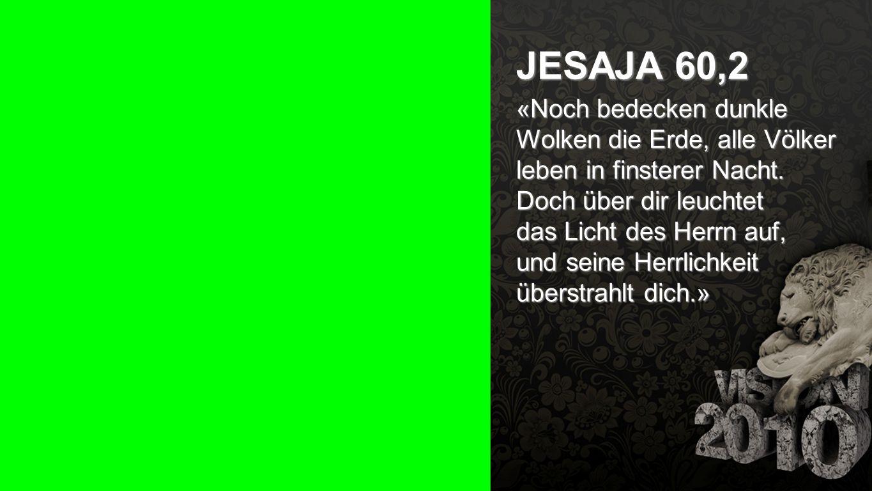 Seiteneinblender JESAJA 60,2 «Noch bedecken dunkle Wolken die Erde, alle Völker leben in finsterer Nacht. Doch über dir leuchtet das Licht des Herrn a