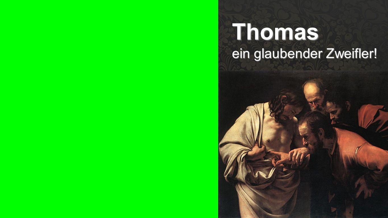 Seiteneinblender Thomas ein glaubender Zweifler!