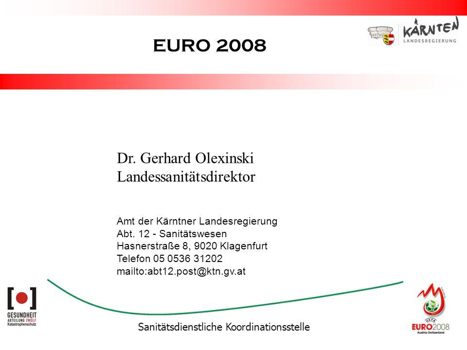 Sanitätsdienstliche Koordinationsstelle EURO 2008 Amt der Kärntner Landesregierung Abt. 12 - Sanitätswesen Hasnerstraße 8, 9020 Klagenfurt Telefon 05