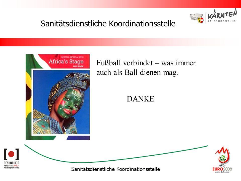 Sanitätsdienstliche Koordinationsstelle Fußball verbindet – was immer auch als Ball dienen mag. DANKE