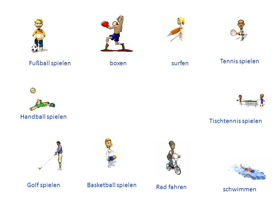 Fußball spielenboxensurfen Tennis spielen Tischtennis spielen schwimmen Rad fahren Basketball spielenGolf spielen Handball spielen