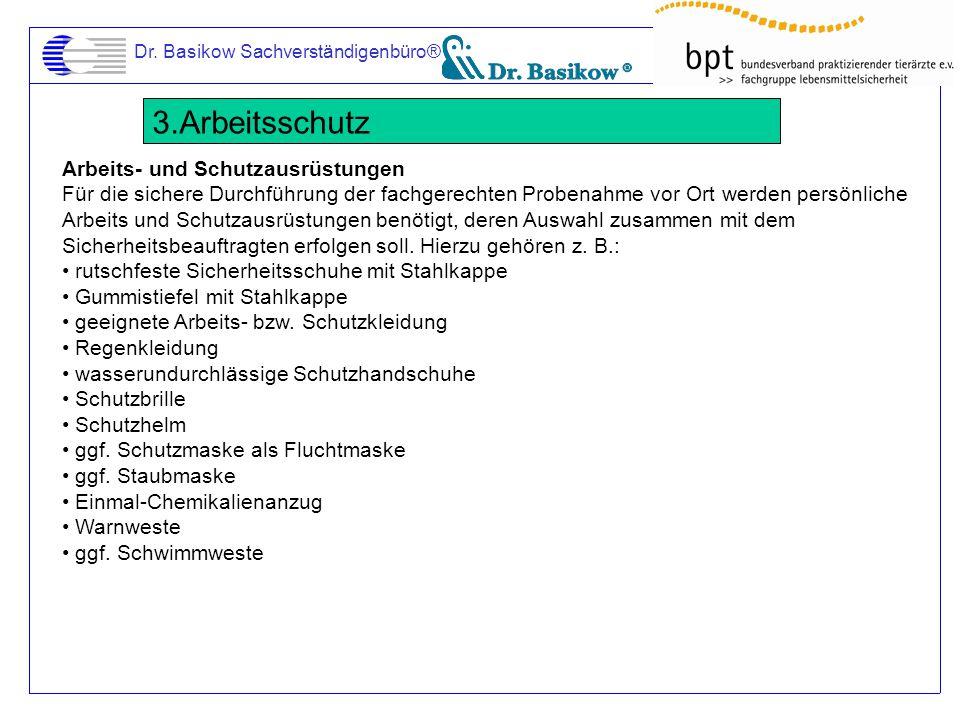 Dr. Basikow Sachverständigenbüro® 3.Arbeitsschutz Arbeits- und Schutzausrüstungen Für die sichere Durchführung der fachgerechten Probenahme vor Ort we