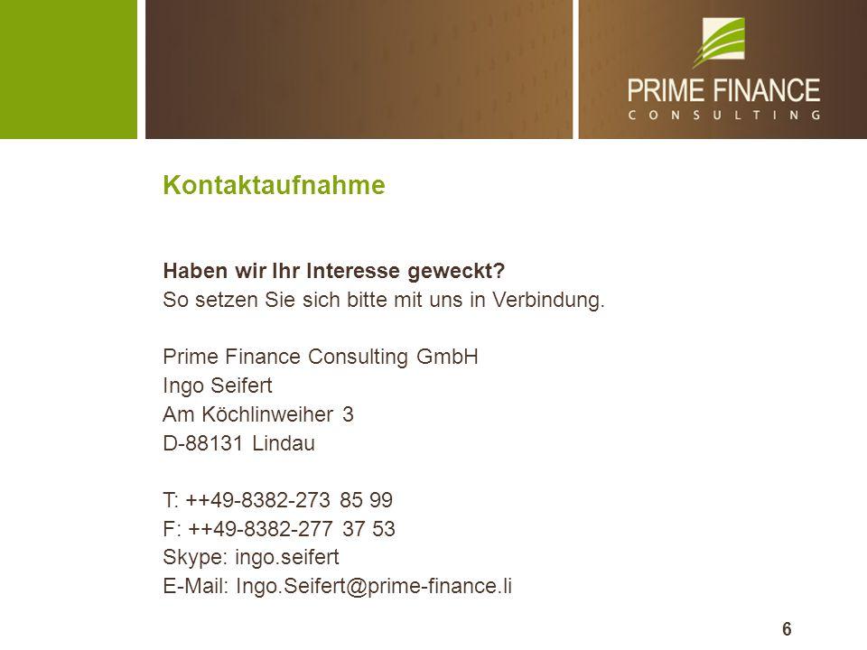 6 Kontaktaufnahme Haben wir Ihr Interesse geweckt? So setzen Sie sich bitte mit uns in Verbindung. Prime Finance Consulting GmbH Ingo Seifert Am Köchl