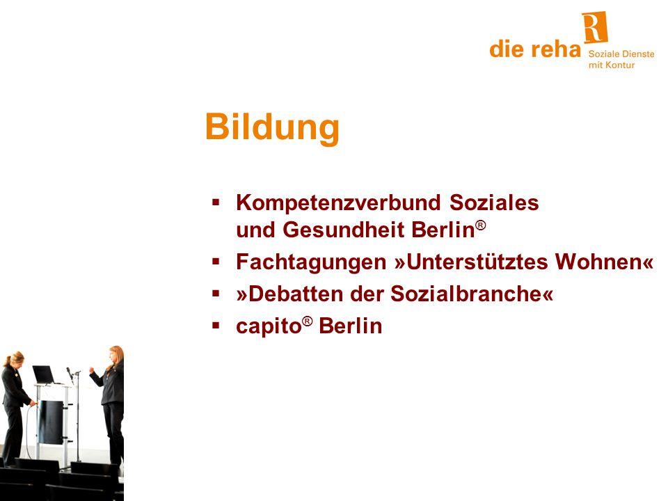 Bildung  Kompetenzverbund Soziales und Gesundheit Berlin ®  Fachtagungen »Unterstütztes Wohnen«  »Debatten der Sozialbranche«  capito ® Berlin