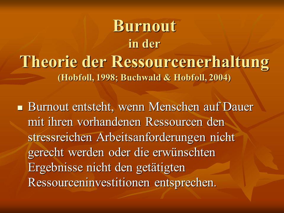 Burnout entsteht, wenn Menschen auf Dauer mit ihren vorhandenen Ressourcen den stressreichen Arbeitsanforderungen nicht gerecht werden oder die erwünschten Ergebnisse nicht den getätigten Ressourceninvestitionen entsprechen.