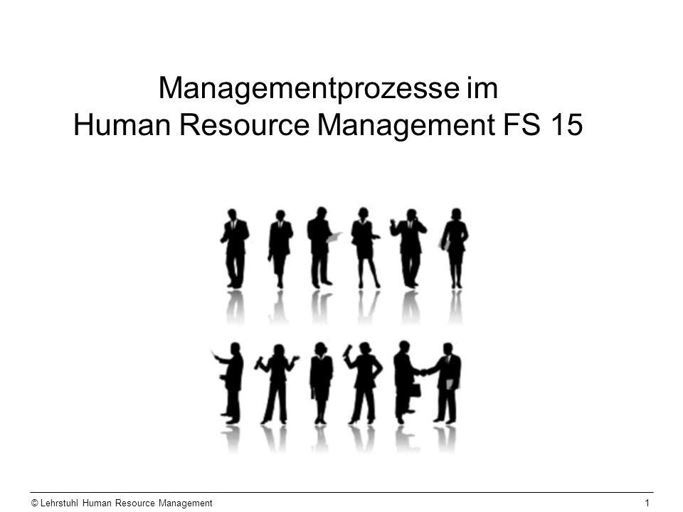 Human Resource Management Personen, Institutionen und Funktionen, die der Nutzung und Entwicklung … … der Kompetenzen und Motivationen von Führungskräften und Mitarbeitenden … …als Grundlage und Bestandteil der Unterneh- mensführung dienen.