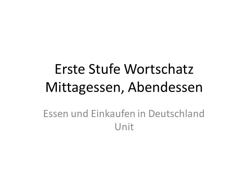 Erste Stufe Wortschatz Mittagessen, Abendessen Essen und Einkaufen in Deutschland Unit