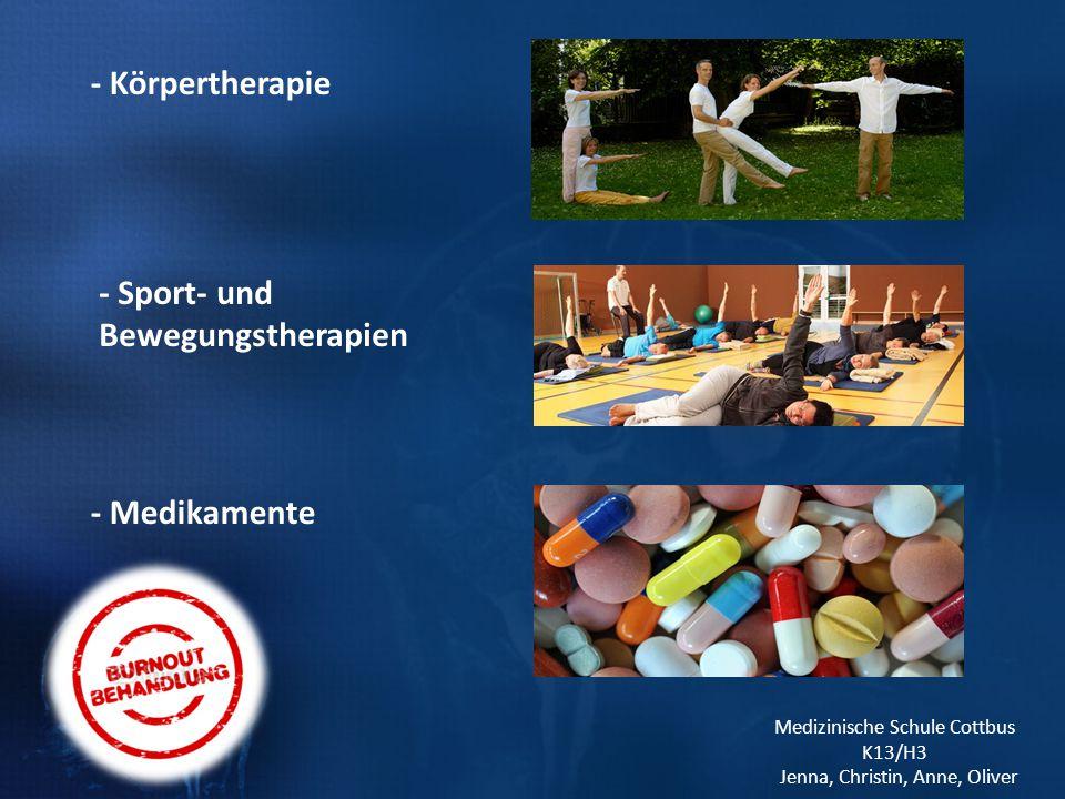 Medizinische Schule Cottbus K13/H3 Jenna, Christin, Anne, Oliver - Körpertherapie - Sport- und Bewegungstherapien - Medikamente