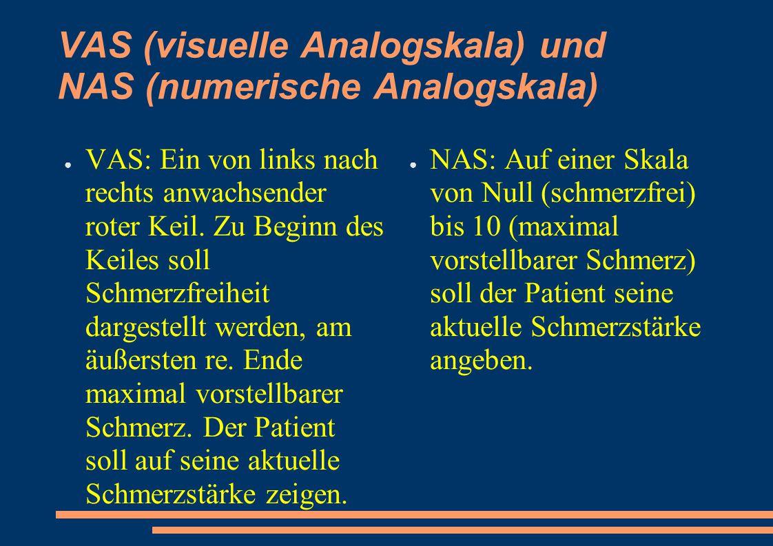 VAS (visuelle Analogskala) und NAS (numerische Analogskala) ● VAS: Ein von links nach rechts anwachsender roter Keil. Zu Beginn des Keiles soll Schmer