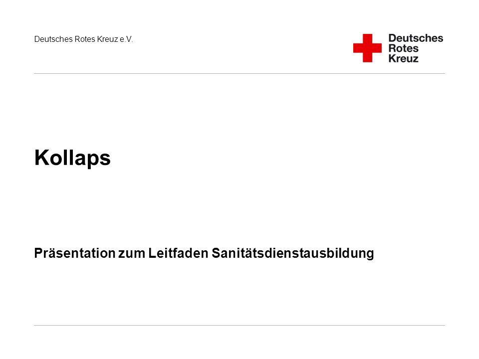 Deutsches Rotes Kreuz e.V. Kollaps Präsentation zum Leitfaden Sanitätsdienstausbildung
