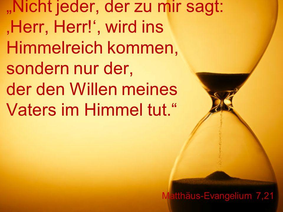 """Matthäus-Evangelium 7,22 """"Viele werden an jenem Tag zu mir sagen: 'Herr, Herr."""