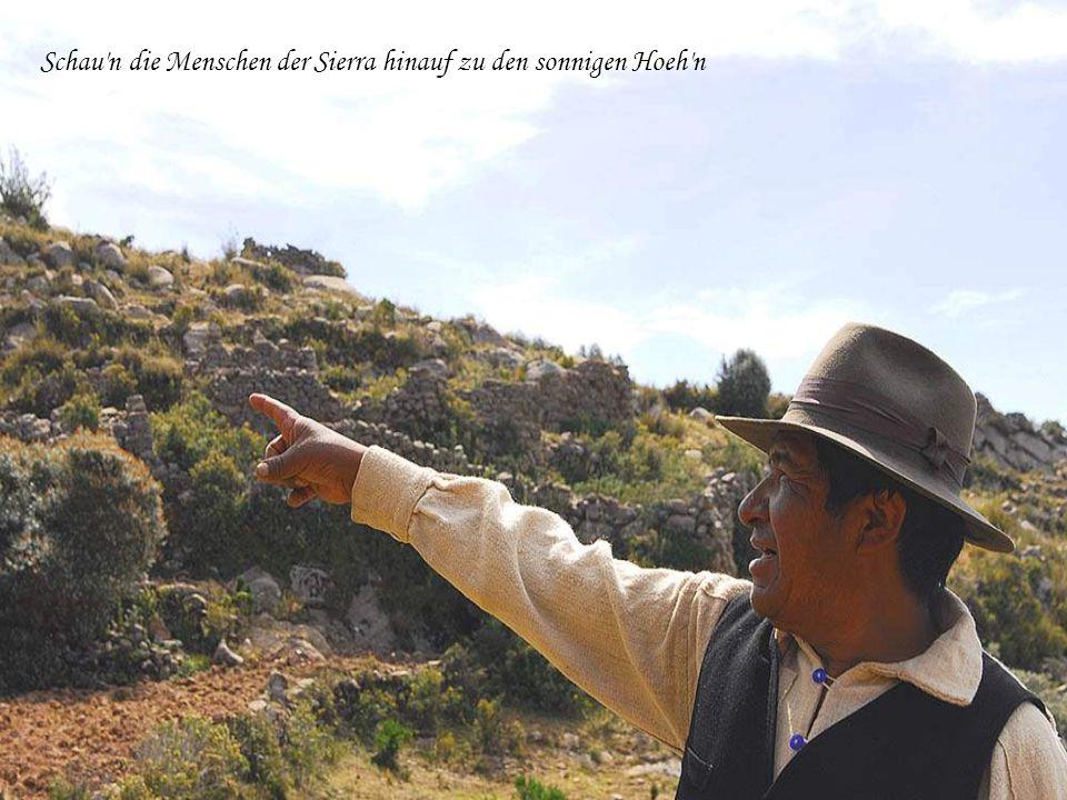 Schau n die Menschen der Sierra hinauf zu den sonnigen Hoeh n