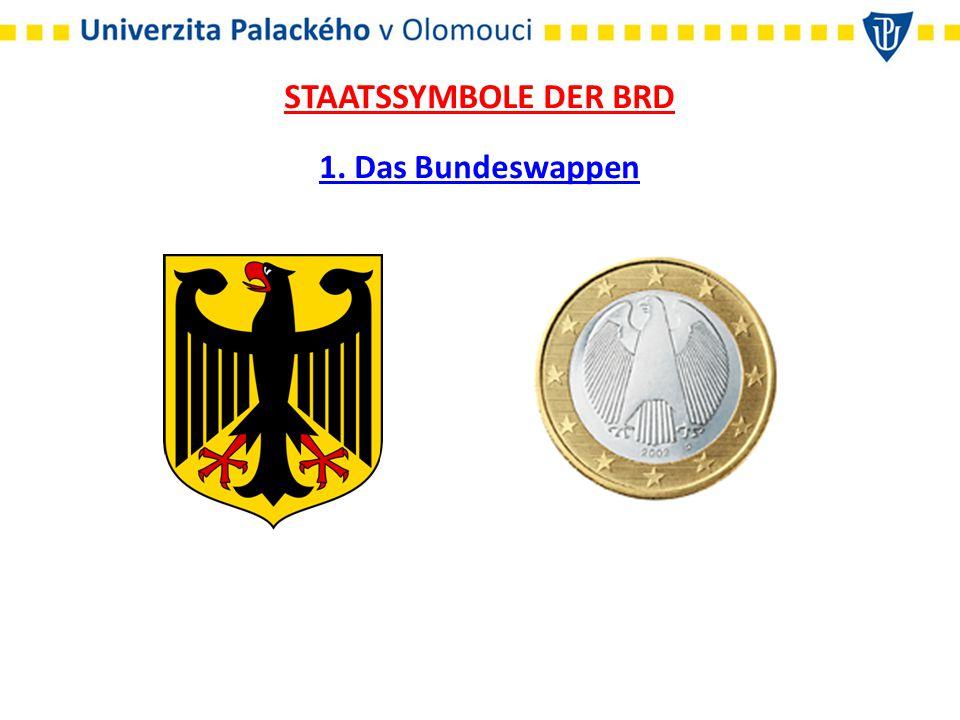 STAATSSYMBOLE DER BRD 1. Das Bundeswappen