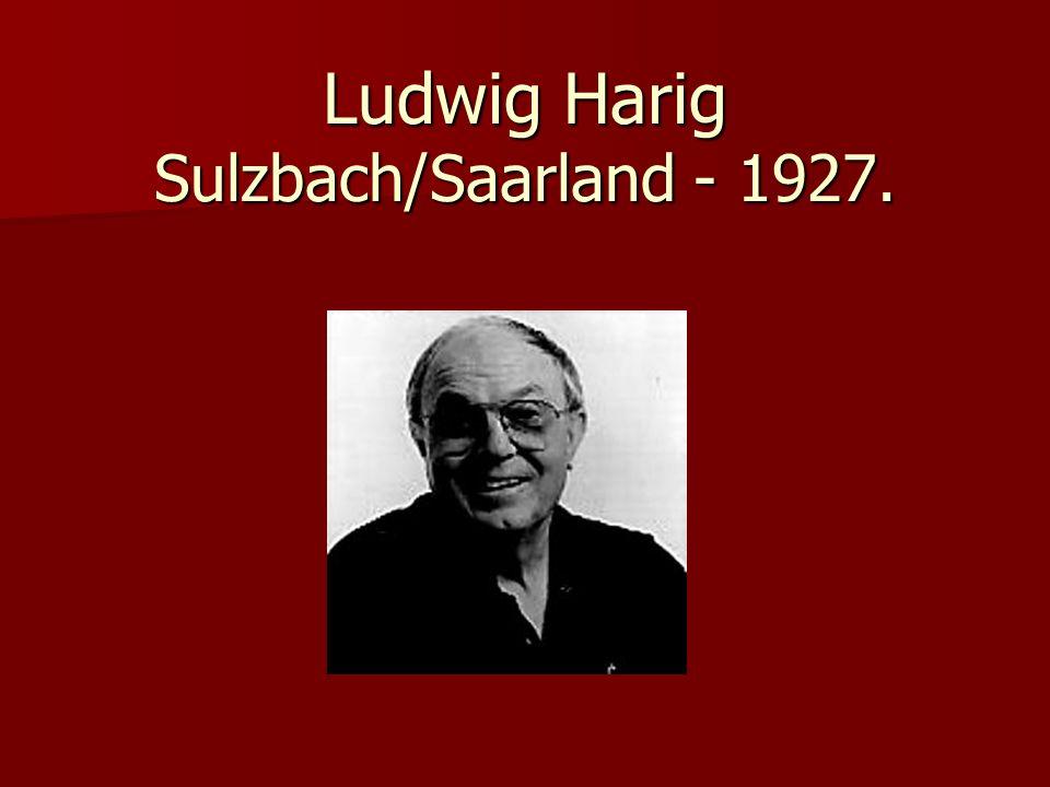 Ludwig Harig Sulzbach/Saarland - 1927.