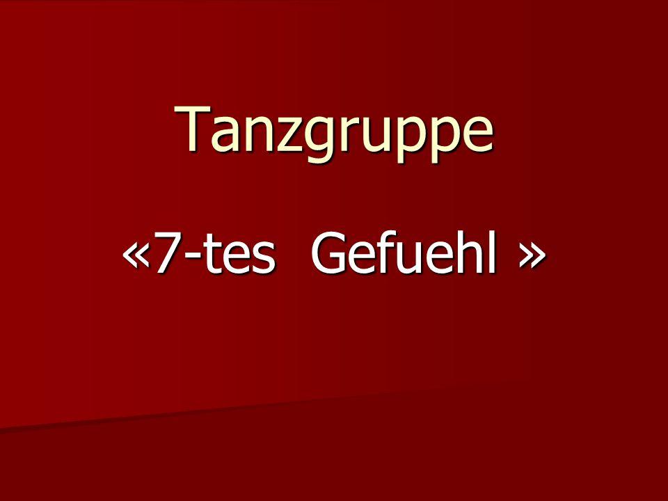 Tanzgruppe «7-tes Gefuehl »
