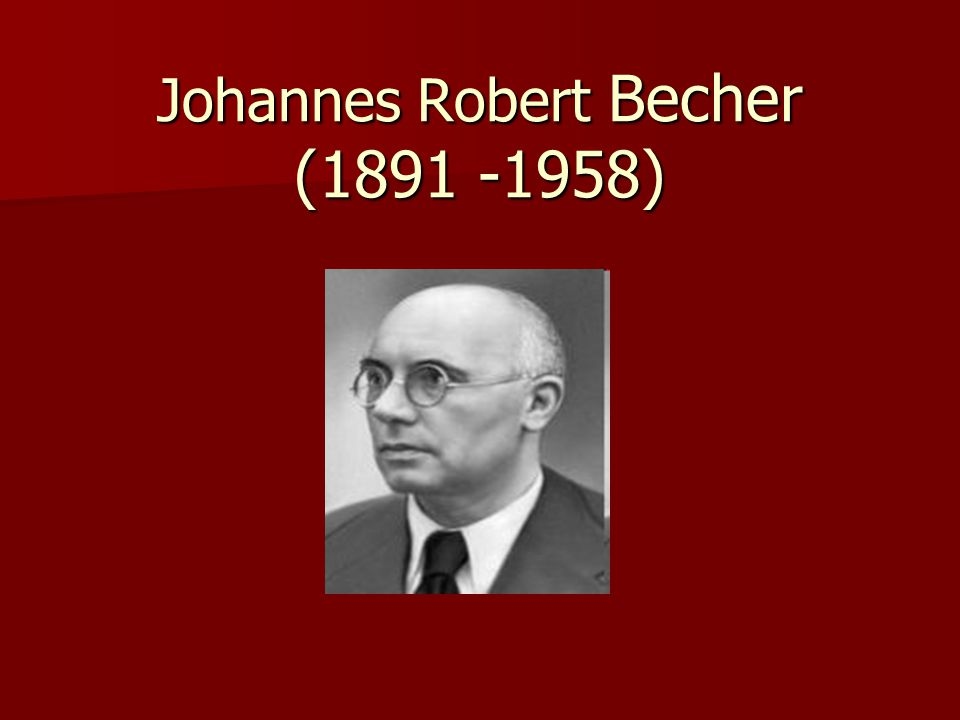 Johannes Robert Becher (1891 -1958)