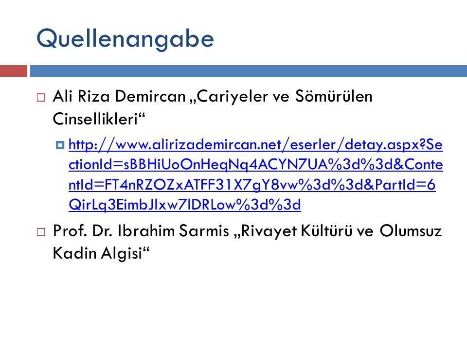 "Quellenangabe  Ali Riza Demircan ""Cariyeler ve Sömürülen Cinsellikleri""  http://www.alirizademircan.net/eserler/detay.aspx?Se ctionId=sBBHiUoOnHeqNq"