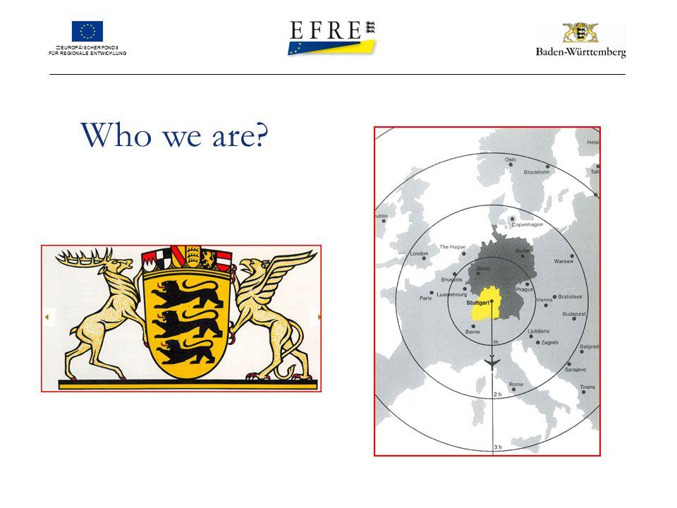 EUROPÄISCHER FONDS FÜR REGIONALE ENTWICKLUNG Who we are