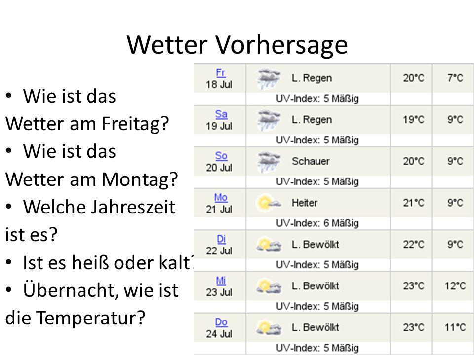 Wetter Vorhersage Wie ist das Wetter am Freitag. Wie ist das Wetter am Montag.