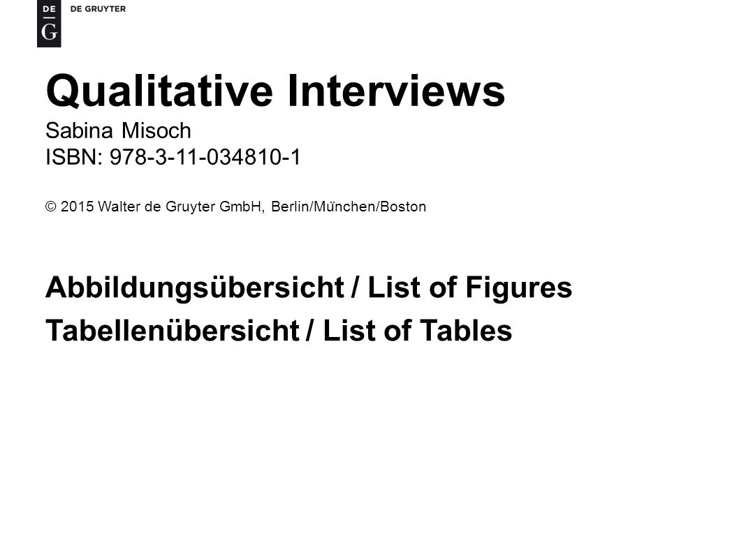 Qualitative Interviews Sabina Misoch ISBN: 978-3-11-034810-1 © 2015 Walter de Gruyter GmbH, Berlin/Mu ̈ nchen/Boston Abbildungsübersicht / List of Fig