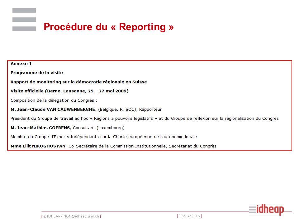 | ©IDHEAP - NOM@idheap.unil.ch | | 05/04/2015 | Procédure du « Reporting »