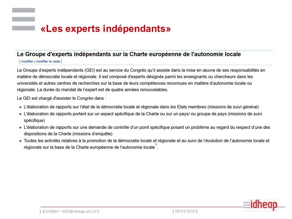 | ©IDHEAP - NOM@idheap.unil.ch | | 05/04/2015 | «Les experts indépendants»