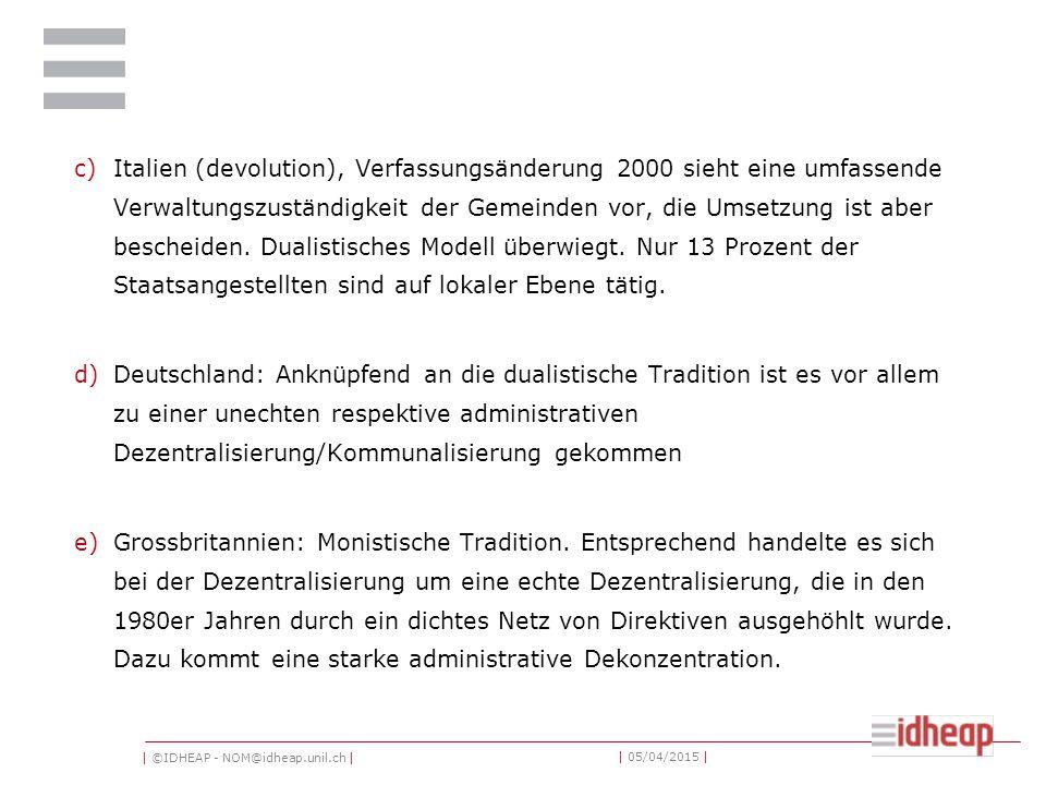 | ©IDHEAP - NOM@idheap.unil.ch | | 05/04/2015 | c)Italien (devolution), Verfassungsänderung 2000 sieht eine umfassende Verwaltungszuständigkeit der Ge