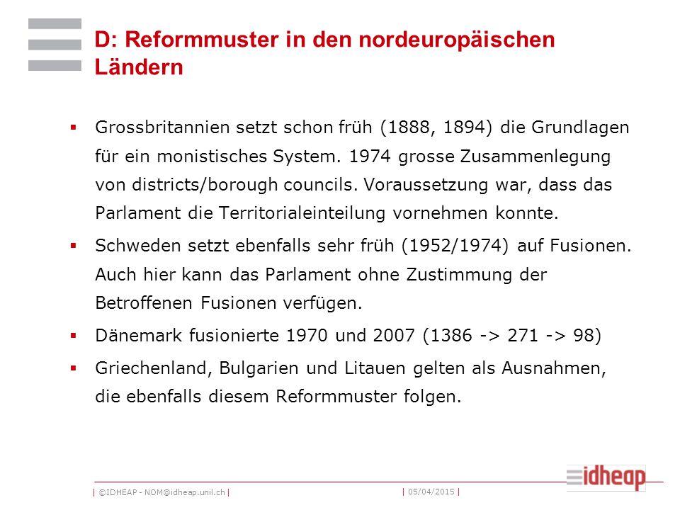 | ©IDHEAP - NOM@idheap.unil.ch | | 05/04/2015 | D: Reformmuster in den nordeuropäischen Ländern  Grossbritannien setzt schon früh (1888, 1894) die Gr