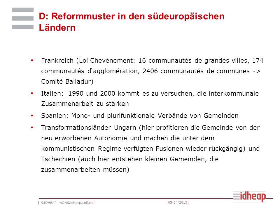 | ©IDHEAP - NOM@idheap.unil.ch | | 05/04/2015 | D: Reformmuster in den südeuropäischen Ländern  Frankreich (Loi Chevènement: 16 communautés de grande
