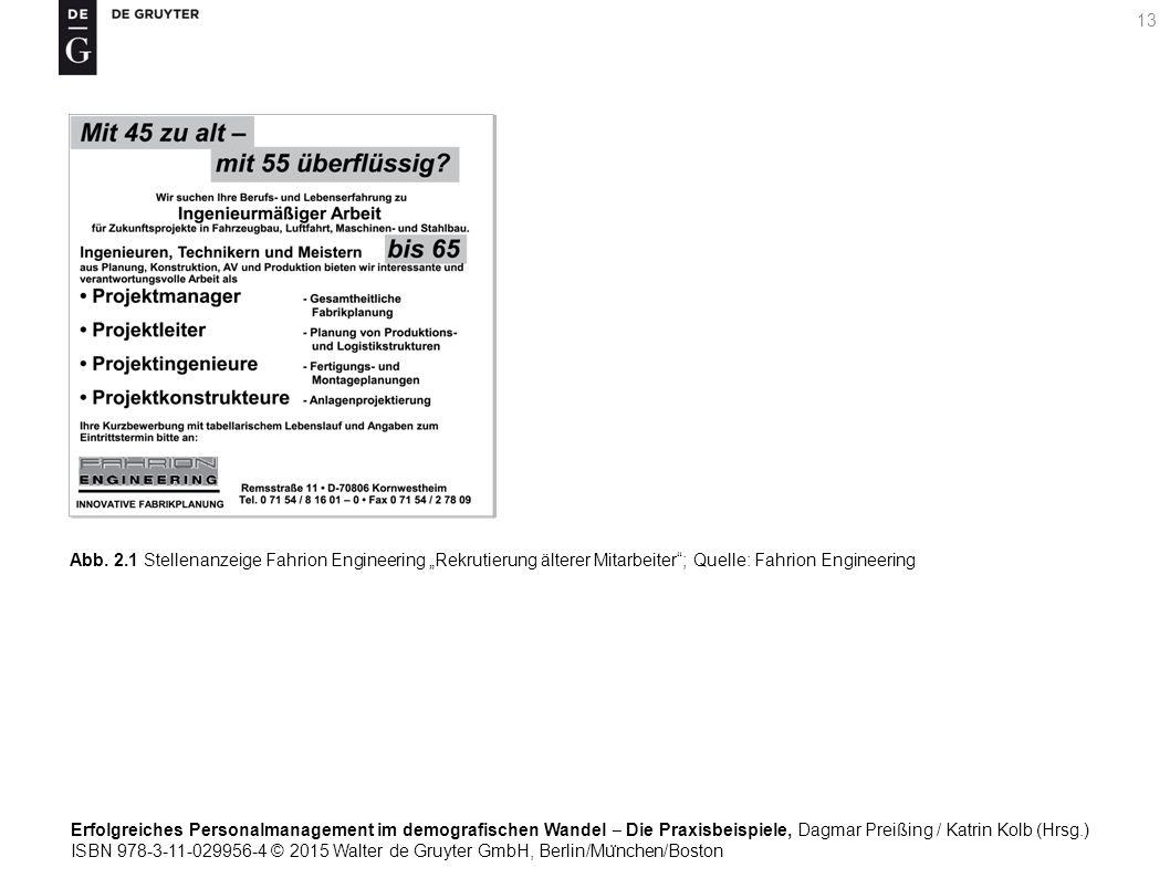 Erfolgreiches Personalmanagement im demografischen Wandel ‒ Die Praxisbeispiele, Dagmar Preißing / Katrin Kolb (Hrsg.) ISBN 978-3-11-029956-4 © 2015 Walter de Gruyter GmbH, Berlin/Mu ̈ nchen/Boston 13 Abb.