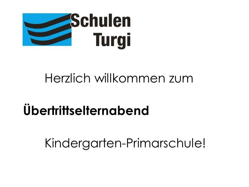 Herzlich willkommen zum Übertrittselternabend Kindergarten-Primarschule! Übertritt in