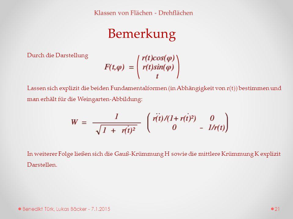 Benedikt Türk, Lukas Bäcker - 7.1.2015 Klassen von Flächen - Drehflächen Durch die Darstellung Lassen sich explizit die beiden Fundamentalformen (in A