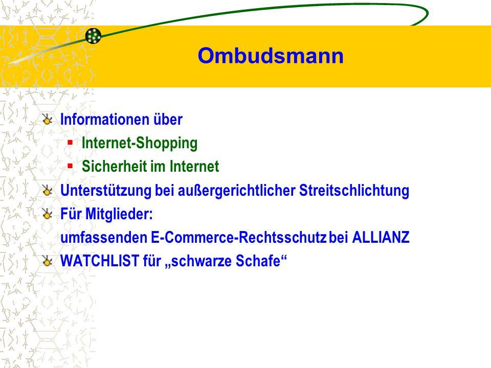 Ombudsmann Informationen über  Internet-Shopping  Sicherheit im Internet Unterstützung bei außergerichtlicher Streitschlichtung Für Mitglieder: umfa