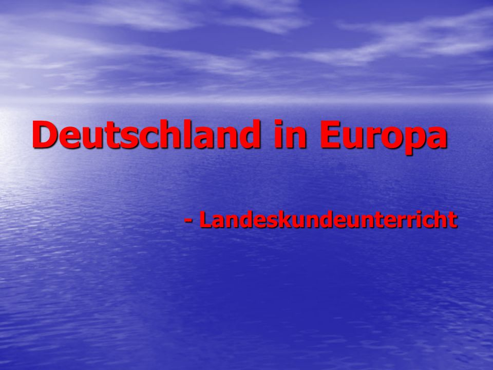 """Wichtige Fragen zum Unterricht Warum wird der Kurs """"Deutschland in Europa genannt ."""