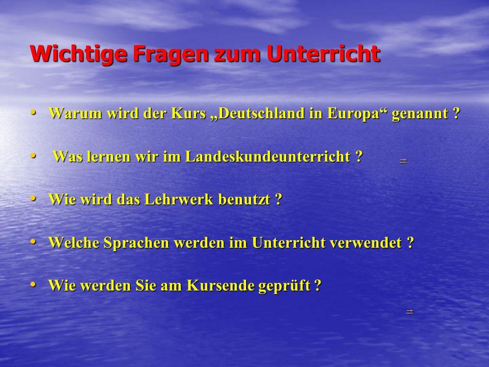 Schwerpunkte des Unterrichtsinhaltes landeskundliche und geschichtliche Informationen über Deutschland landeskundliche und geschichtliche Informationen über Deutschland landeskundliche und geschichtliche Informationen über Europa landeskundliche und geschichtliche Informationen über Europa deutsch-chinesische bzw.