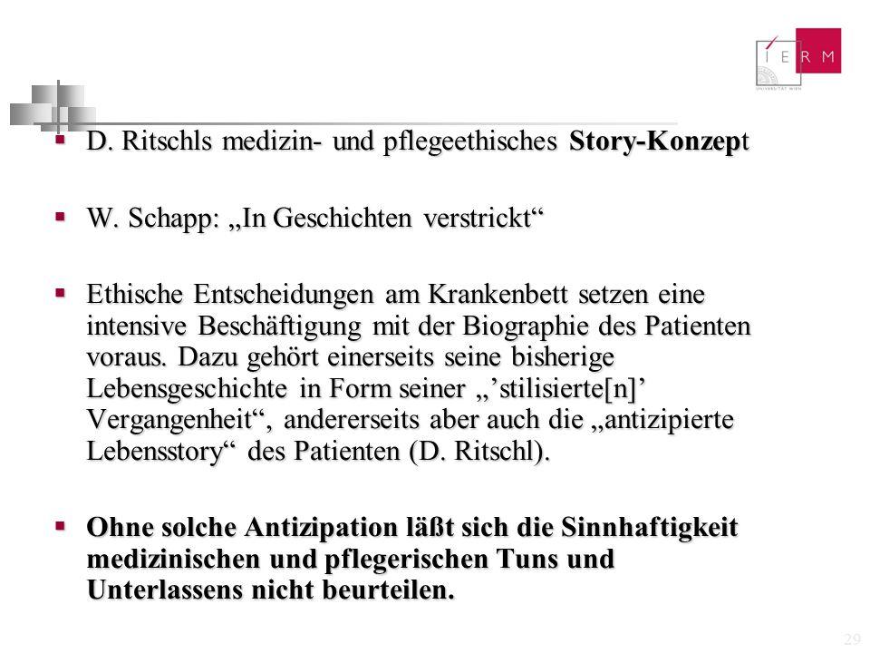 """29  D. Ritschls medizin- und pflegeethisches Story-Konzept  W. Schapp: """"In Geschichten verstrickt""""  Ethische Entscheidungen am Krankenbett setzen e"""