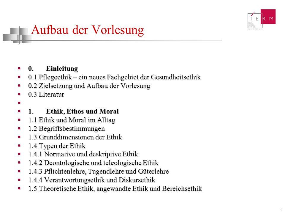 44  Ethik in der Pflegepädagogik: ☞ Pädagogische Ethik  Ethik in der Pflegewissenschaft: ☞ Wissenschaftsethik ☞ Forschungsethik (vgl.