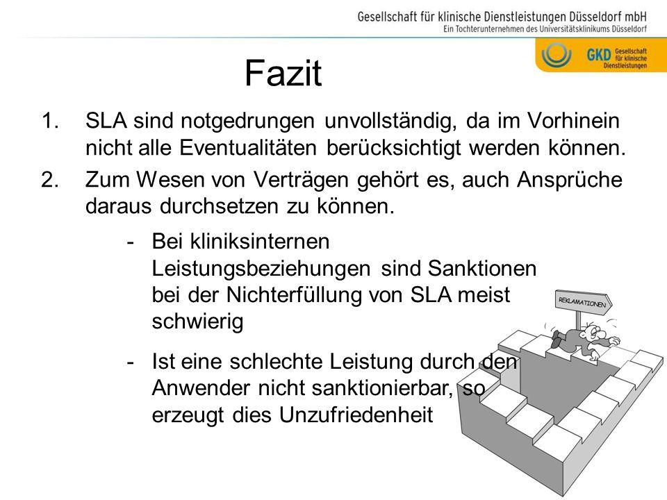 Fazit 1.SLA sind notgedrungen unvollständig, da im Vorhinein nicht alle Eventualitäten berücksichtigt werden können. 2.Zum Wesen von Verträgen gehört